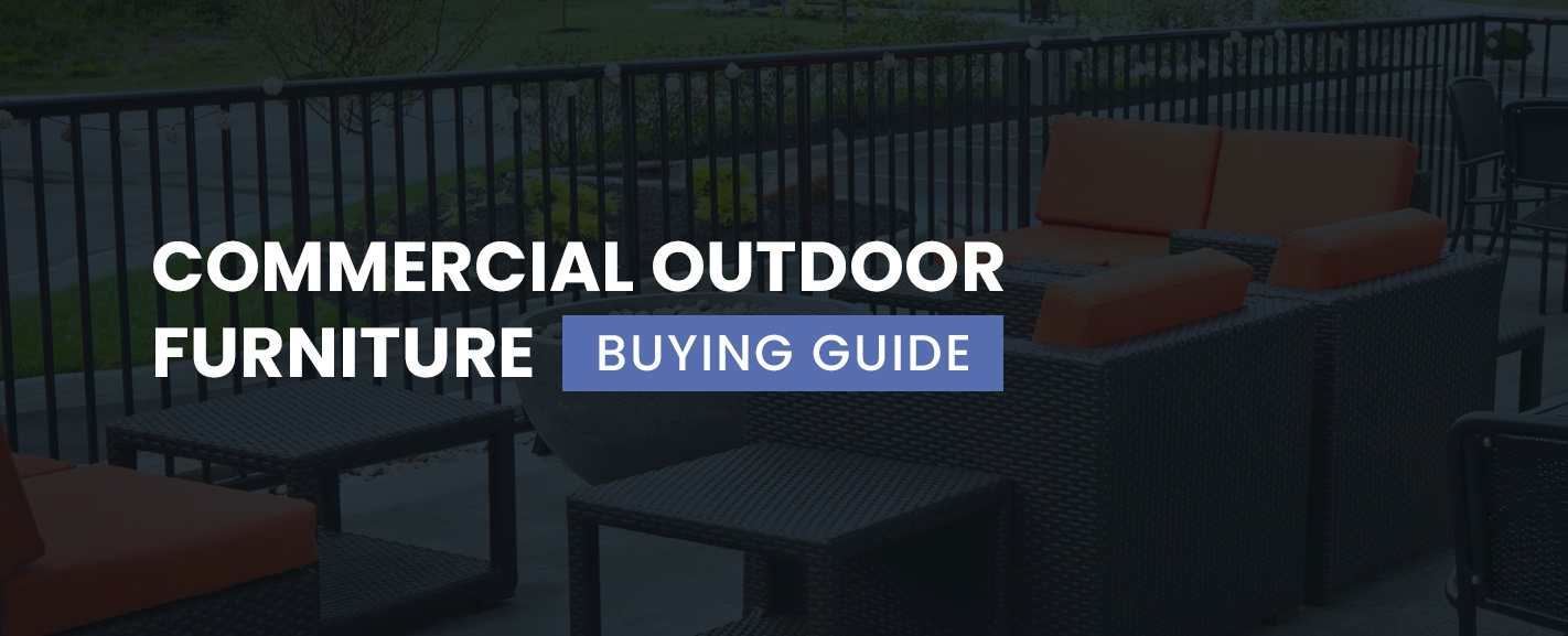 Commercial outdoor furniture buying guide