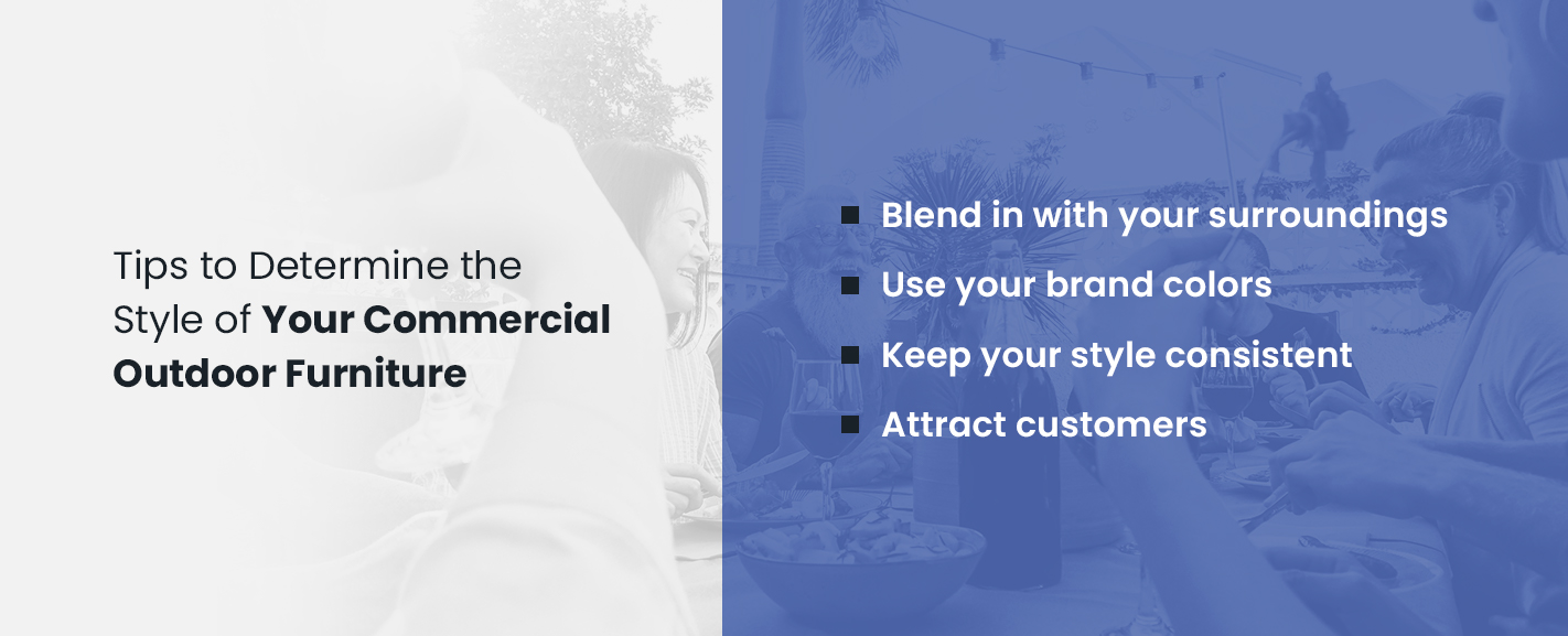 How to determine the style of your commercial outdoor furniture