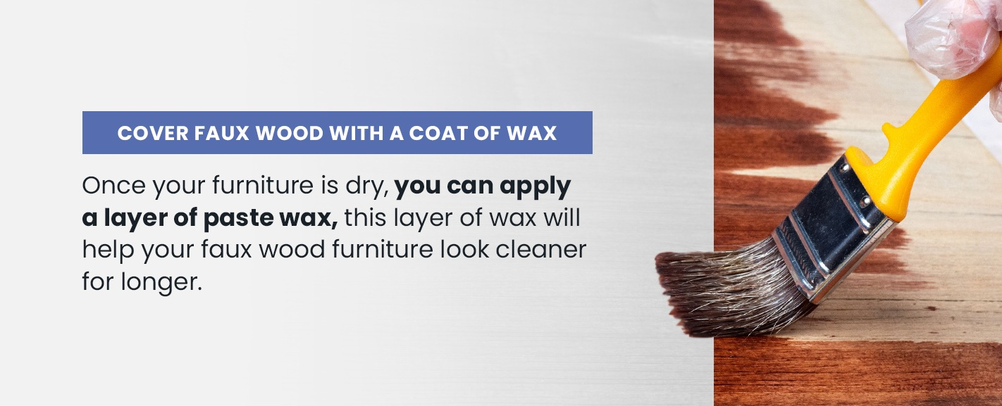 Cover outdoor furniture with a coat of wax